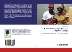Couverture de A Pastoral Perspective on Lobola Practices