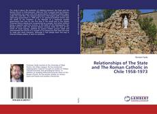 Portada del libro de Relationships of The State and The Roman Catholic in Chile 1958-1973