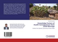 Bookcover of Knowledge Factors of Health Consequences from Child Marriage