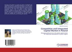 Bookcover of Competitive and Integrated Capital Market in Poland