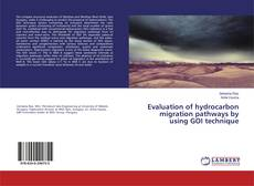 Bookcover of Evaluation of hydrocarbon migration pathways by using GOI technique