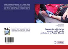 Buchcover von Occupational injuries among solid waste collectors in Accra, Ghana