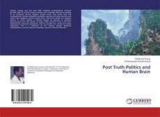 Bookcover of Post Truth Politics and Human Brain