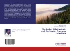 Portada del libro de The End of Aids Epidemic and the Start of Emerging Infections