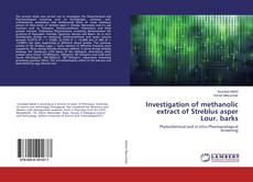 Couverture de Investigation of methanolic extract of Streblus asper Lour. barks