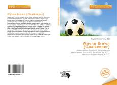 Buchcover von Wayne Brown (Goalkeeper)