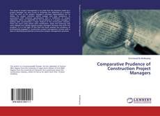 Borítókép a  Comparative Prudence of Construction Project Managers - hoz