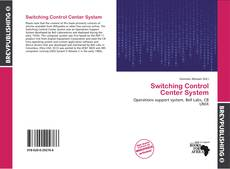 Couverture de Switching Control Center System