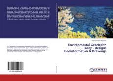 Environmental GeoHealth Policy - Designs Geoinformation & Drawings kitap kapağı