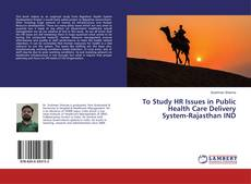 Bookcover of To Study HR Issues in Public Health Care Delivery System-Rajasthan IND
