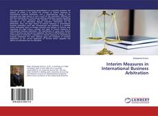 Bookcover of Interim Measures in International Business Arbitration
