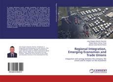 Capa do livro de Regional Integration, Emerging Economies and Trade Unions