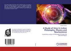 A Study of time in Indian Philosophy, Physics and Neuroscience kitap kapağı