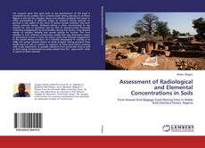 Bookcover of Assessment of Radiological and Elemental Concentrations in Soils