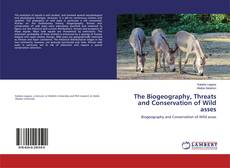 Buchcover von The Biogeography, Threats and Conservation of Wild asses