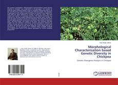 Bookcover of Morphological Characterization based Genetic Diversity in Chickpea