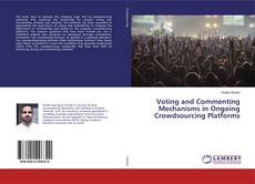 Bookcover of Voting and Commenting Mechanisms in Ongoing Crowdsourcing Platforms