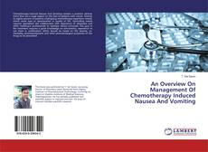 Buchcover von An Overview On Management Of Chemotherapy Induced Nausea And Vomiting