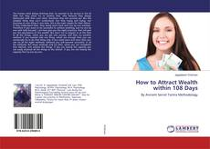 Bookcover of How to Attract Wealth within 108 Days