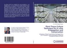 Couverture de Plant Tissue Culture Technique for In vitro Propagation and Conservation
