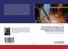 Borítókép a  Productivity Analysis and Improvement in Ethiopian Metal Manufacturing - hoz