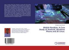 Bookcover of Mobile Rootkits: A Case Study of Android, Windows Phone and SE Linux.