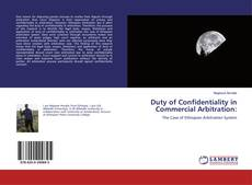 Duty of Confidentiality in Commercial Arbitration:的封面