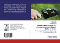 Bookcover of The Effect of Islamic and Conventional Banking on SMEs in Kenya