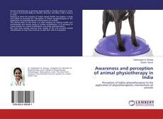 Bookcover of Awareness and perception of animal physiotherapy in India