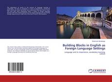 Portada del libro de Building Blocks in English as Foreign Language Settings