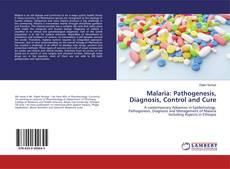 Portada del libro de Malaria: Pathogenesis, Diagnosis, Control and Cure