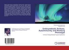 Bookcover of Endosymbiotic Archaea, Autoimmunity and Warburg Phenotype