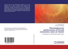 Portada del libro de Thermodynamic performance of forced convection solar air heater