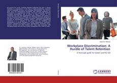 Bookcover of Workplace Discrimination: A Hurdle of Talent Retention