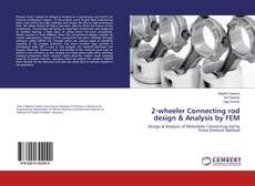 Copertina di 2-wheeler Connecting rod design & Analysis by FEM