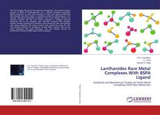Bookcover of Lanthanides Rare Metal Complexes With BSPA Ligand