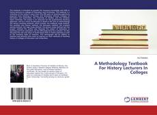 Bookcover of A Methodology Textbook For History Lecturers In Colleges