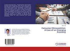 Bookcover of Consumer Ethnocentrism: A Case of an Emerging Economy