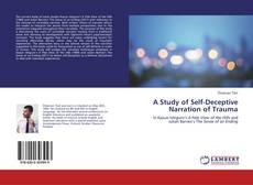 Bookcover of A Study of Self-Deceptive Narration of Trauma