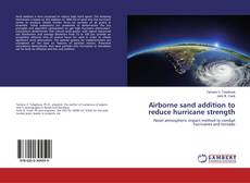 Bookcover of Airborne sand addition to reduce hurricane strength