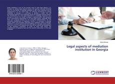 Bookcover of Legal aspects of mediation institution in Georgia