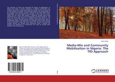 Bookcover of Media-Mix and Community Mobilization in Nigeria: The TfD Approach