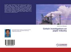 Buchcover von Certain investigations on paper industry