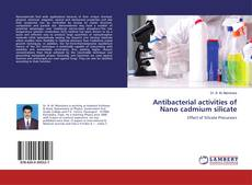 Buchcover von Antibacterial activities of Nano cadmium silicate