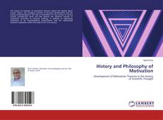 Bookcover of History and Philosophy of Motivation