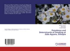 Couverture de Prevalence and Determinants of Smoking at Gida Ayyana, Ethiopia