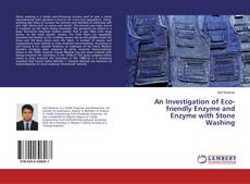 An Investigation of Eco-friendly Enzyme and Enzyme with Stone Washing kitap kapağı