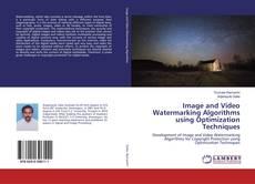 Copertina di Image and Video Watermarking Algorithms using Optimization Techniques