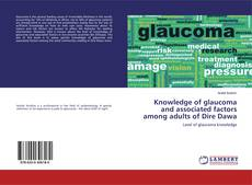 Knowledge of glaucoma and associated factors among adults of Dire Dawa kitap kapağı