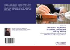 Couverture de The Use of Authentic Materials to Improve Writing Ability